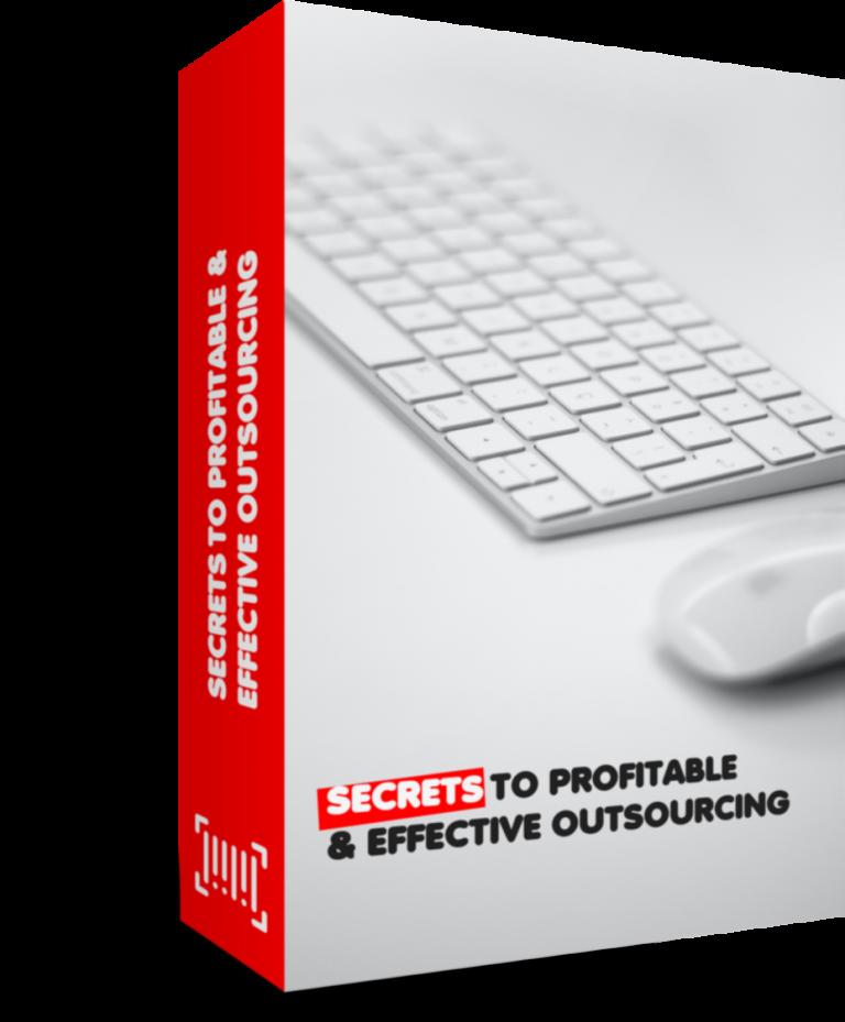 Secrets To Profitable Effective Outsourcing